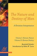 The Nature and Destiny of Man (2 Volume Set) (Library Of Theological Ethics Series)