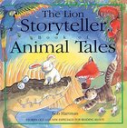 The Lion Storyteller Book of Animal Tales Paperback