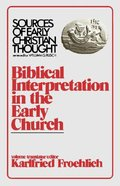 Biblical Interpretation in the Early Church (Sources Of Early Christian Thought Series)