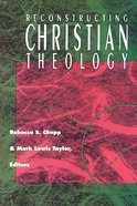 Reconstructing Christian Theology (Christian Theology Series) Paperback