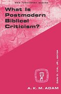 What is Postmodern Biblical Criticism? (Guides To Biblical Scholarship Series) Paperback