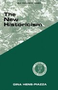 The New Historicism (Guides To Biblical Scholarship Series) Paperback