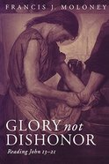 Glory Not Dishonor Paperback