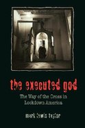 The Executed God Paperback