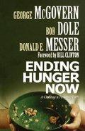Ending Hunger Now Paperback