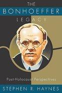 The Bonhoeffer Legacy Paperback
