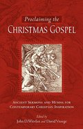 Proclaiming the Christmas Gospel Paperback