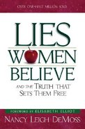 Lies Women Believe: And the Truth That Sets Them Free Paperback