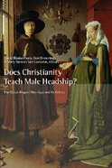 Does Christianity Teach Male Headship? (Religion, Marriage And Family Series)