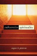 Subversive Spirituality Paperback