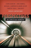 Perspectives on Christian Worship: Five Views Paperback