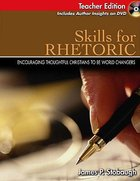 Skills For Rhetoric Teacher Edition (Junior/senior High Level) Paperback
