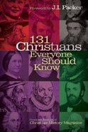 131 Christians Everyone Should Know Paperback