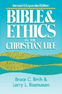 Bible & Ethics in the Christian Life Paperback