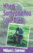 When Someone You Love Dies Paperback