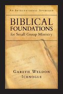 Biblical Foundations For Small Group Ministry