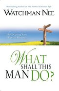 What Shall This Man Do? Paperback