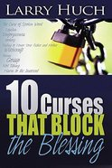 10 Curses That Block the Blessing Paperback
