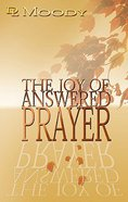 The Joy of Answered Prayer Paperback