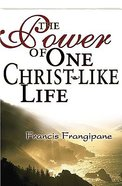 The Power of One Christ-Like Life Paperback