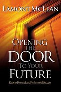 Opening the Door to Your Future Hardback