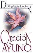 Oracion Y Ayuno (Prayer And Fasting) Paperback