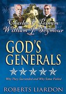 Charles F. Parham & William J. Seymour (#04 in God's Generals Visual Series)