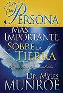 La Persona Mas Importante Sobre La Tierra (The Most Important Person On Earth) Paperback