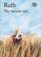 Ruth, the Harvest Girl (Bibletime Series) Paperback