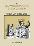 New Testament Church and Its Ministries Paperback