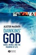 Dawkin's God: Genes, Memes, and the Meaning of Life Hardback
