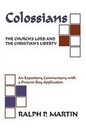 Colossians: The Church's Lord and the Christian's Liberty Paperback