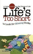 Life's Too Short to Look For Missing Socks Paperback