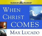 When Christ Comes