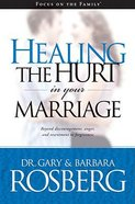 Healing the Hurt in Your Marriage Paperback