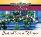Just Above a Whisper (Unabridged, 7 CDS) (#02 in Tucker Mills Trilogy Audio Series) CD
