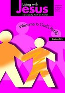 Living With Jesus 1: Welcome to God's Family