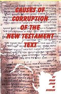 The Causes of Corruption of the New Testament Text Paperback
