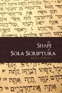 The Shape of Sola Scriptura Paperback