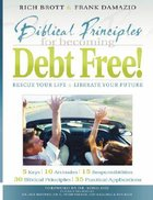 Biblical Principles For Becoming Debt Free! Paperback