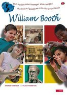 William Booth (Footsteps Of The Past Series) Paperback