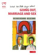 What the Bible Says About Going Out, Marriage and Sex (Wise Choices Series) Booklet