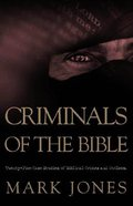 Criminals of the Bible Paperback