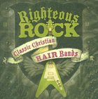 Righteous Rock: Classic Rock Hair Bands CD