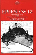 Ephesians 1-3 (Anchor Yale Bible Commentaries Series)