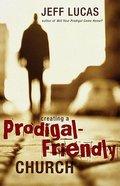 The Prodigal-Friendly Church Paperback