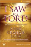 I Saw the Lord (Participant's Guide) Paperback