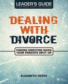 Dealing With Divorce (Leader's Guide) Paperback