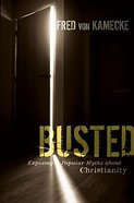Busted: Exposing Popular Myths About Christianity Paperback