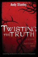 Twisting the Truth (Participant's Guide)